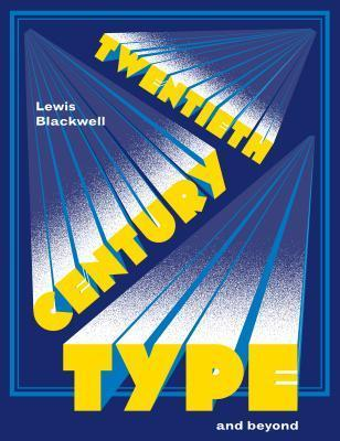 Twentieth Century Type and Beyond