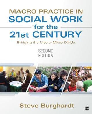 macro-practice-in-social-work-for-the-21st-century-bridging-the-macro-micro-divide