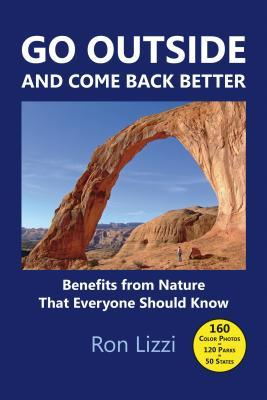Go Outside and Come Back Better: Benefits from Nature That Everyone Should Know