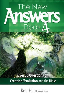 The New Answers Book 4: Over 30 Questions on Evolution/Creation and the Bible