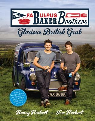 The Fabulous Baker Brothers: Baking for Britain. Henry Herbert, Tom Herbert par Henry  Herbert, Tom Herbert