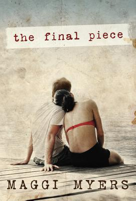 Ebook The Final Piece by Maggi Myers TXT!