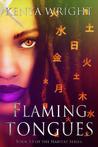 Flaming Tongues by Kenya Wright