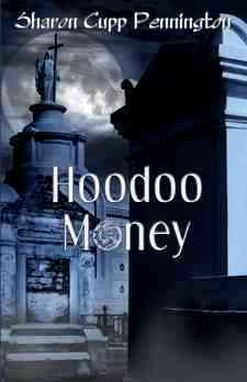Hoodoo Money, First Edition by Sharon C. Pennington