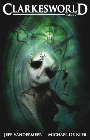 Clarkesworld Magazine, Issue 7 (Clarkesworld Magazine, #7)