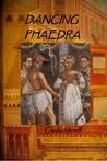 Dancing Phaedra