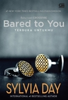 Bared to You  - Terbuka Untukmu by Sylvia Day