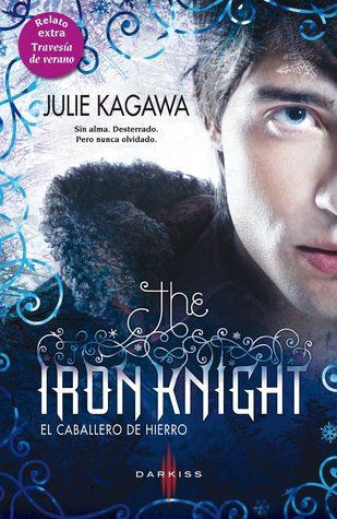 The Iron Knight: El caballero de hierro (The Iron Fey, #4)