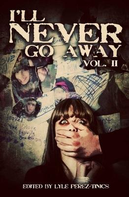 I'll Never Go Away, Volume II