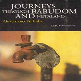 Journeys Through Babudom and Netaland: Governance in India