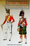 Infantry Uniforms: Including Artillery and Other Supporting Troops of Britain and the Commonwealth 1742-1855
