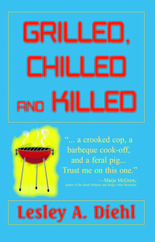 Grilled, Chilled and Killed (Big Lake Murder Mysteries, #2)