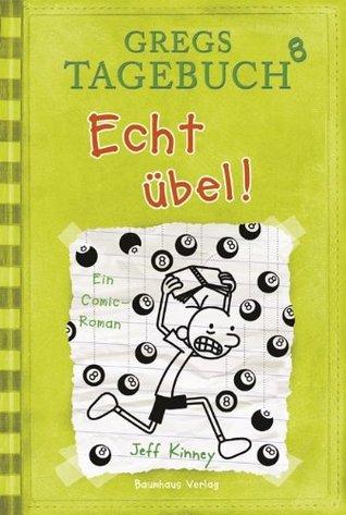 Echt übel! (Diary of a Wimpy Kid, #8)