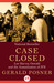 Case Closed Lee Harvey Oswald and the Assassination of JFK by Gerald Posner