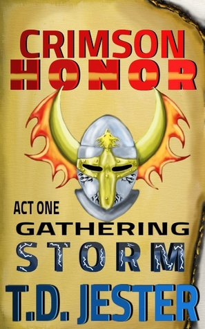 Crimson Honor: Gathering Storm Act One (A Serial Novel)
