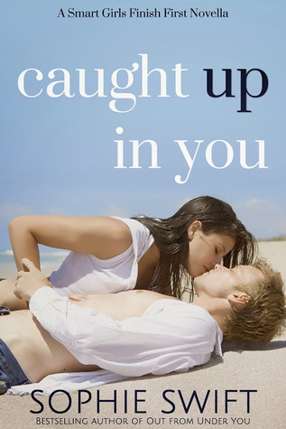 Caught Up in You (Smart Girls Finish First #1.5)