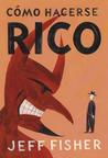 Cómo Hacerse Rico