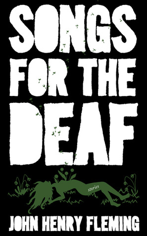 Ebook Songs for the Deaf: stories by John Henry Fleming DOC!