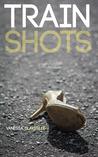 Train Shots: stories
