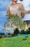 Time Will Tell by Sandy Loyd