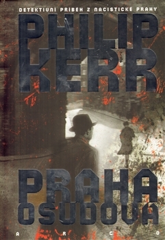 Praha osudová by Philip Kerr