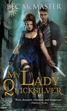 My Lady Quicksilver (London Steampunk, #3)