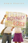 Royally Lost by Angie Stanton