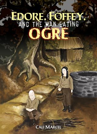 Edore, Foffey & The Man Eating Ogre