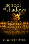 School of Shadows by C.W. Schutter