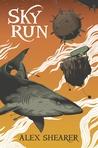Sky Run by Alex Shearer