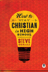 How to Stay Christian in High School [repack]