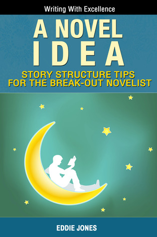 A Novel Idea: Story Structure Tips for the Break-Out Novelist