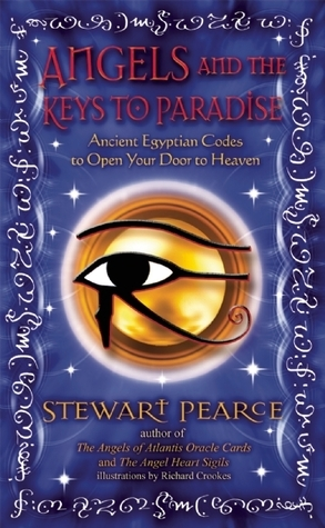 Angels and the Keys to Paradise: Ancient Egyptian Codes to Open Your Door to Heaven