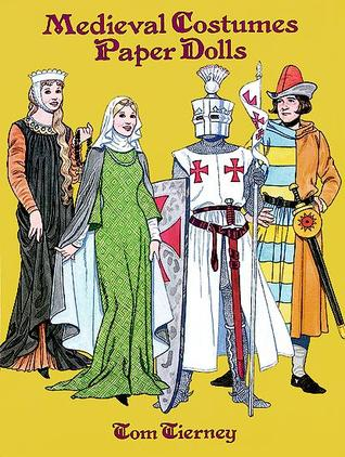 Medieval Costumes Paper Dolls by Tom Tierney