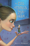 Evil Fairies Love Hair by Mary G. Thompson