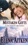 Mistaken Gifts (Castle Mountain Lodge, #3)