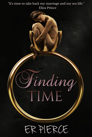 Finding time (marriage #1) by E.R. Pierce