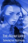 The Arena Wars (Arena Wars #1)