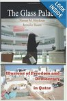 The Glass Palace: Illusions of Freedom and Democracy in Qatar