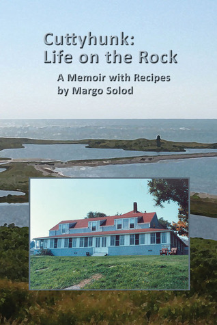 cuttyhunk-life-on-the-rock-15-years-on-a-very-small-island-a-memoir-with-recipes