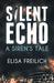 Silent Echo A Siren's Tale by Elisa Freilich