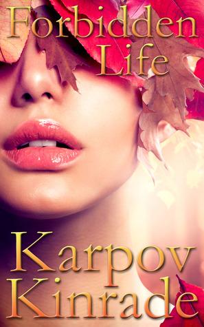 Forbidden Life by Karpov Kinrade