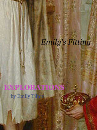 Explorations: Emily's Fitting (Explorations #26)