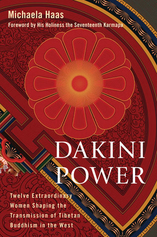 dakini-power-twelve-extraordinary-women-shaping-the-transmission-of-tibetan-buddhism-in-the-west
