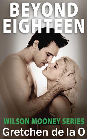 Beyond Eighteen (Wilson Mooney, #3)