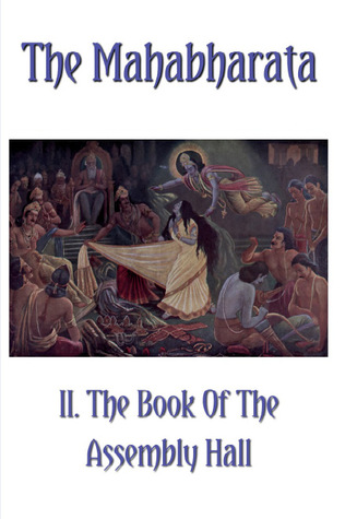 The Mahabharata Book II.: The Book Of The Assembly Hall (Volume 2)