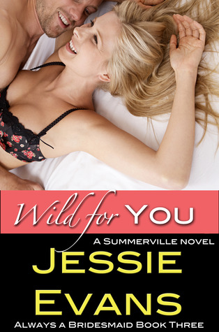 Wild for You (Always a Bridesmaid, #3)