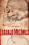 Laranja Mecânica by Anthony Burgess