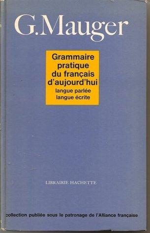 Grammaire Pratique Du Francais D'aujourd'hui por Gaston Mauger