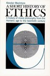 A Short History of Ethics: A History of Moral Philosophy from the Homeric Age to the Twentieth Century